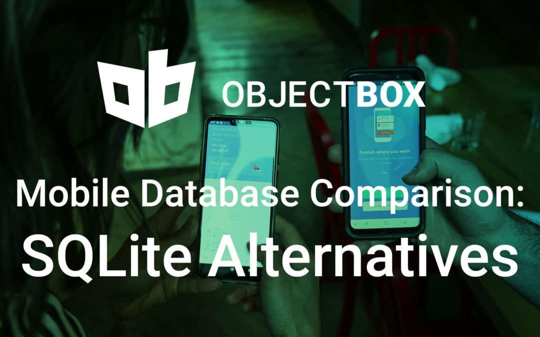 Mobile Database Comparison: SQLite and SQLite alternatives compared in a handy matrix