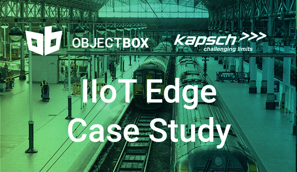 Industrial IoT (IIoT) edge solution for railway operators – a Kapsch ObjectBox Case Study