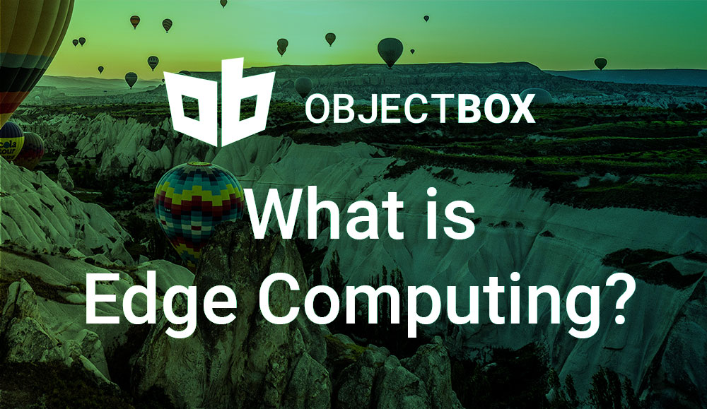 What is Edge Computing?